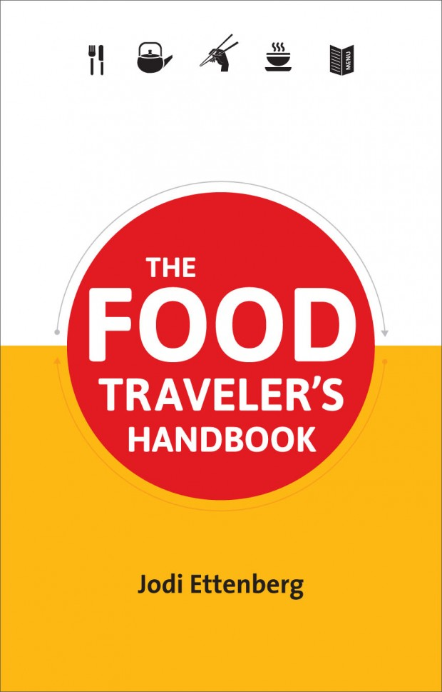 Food Traveler's Handbook by Jodi Ettenberg